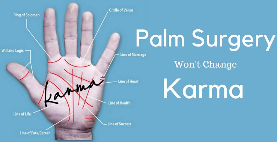 Palm Surgery Won't Change Karma